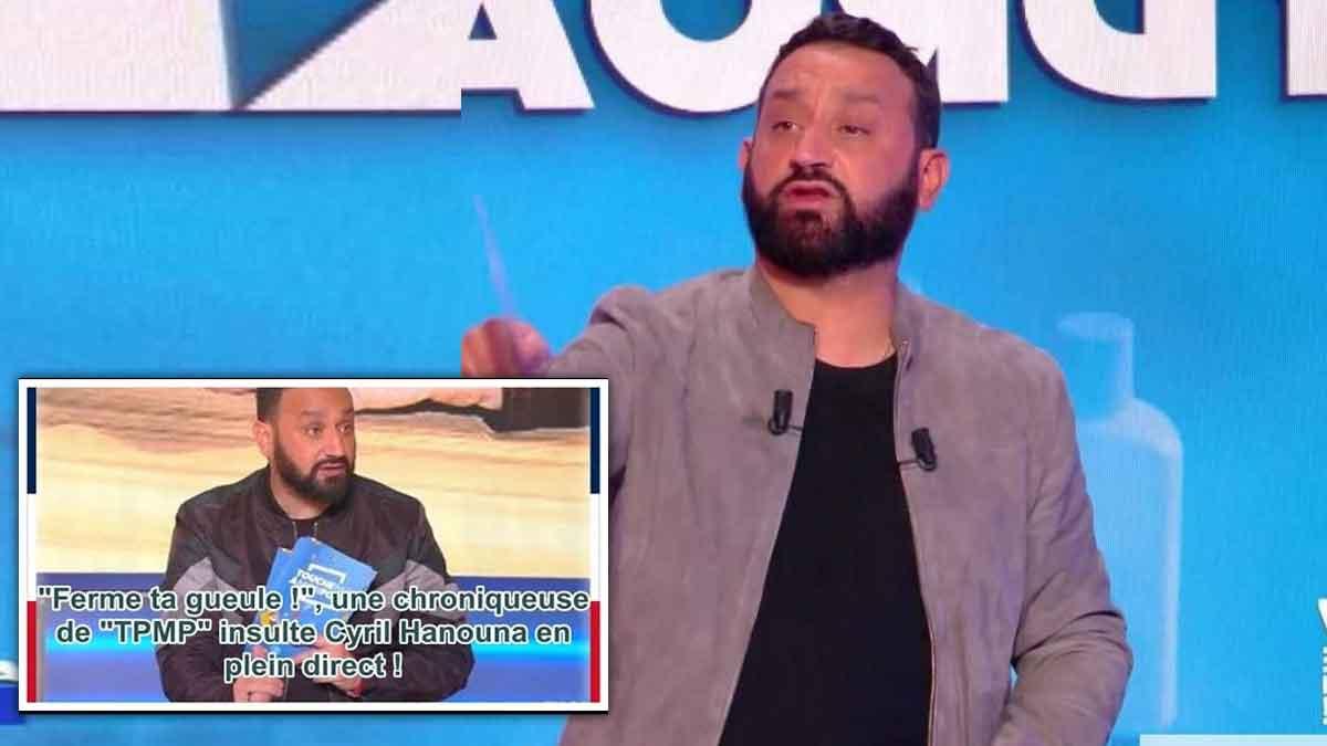 « Ferme ta gu*ule ! » : Cette chroniqueuse insulte Cyril Hanouna ! Drame en direct !