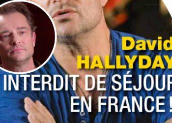 David Hallyday choqué, le chanteur interdit de séjour en France
